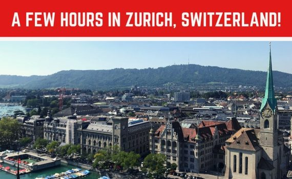 What to do with a FEW HOURS IN ZURICH, SWITZERLAND