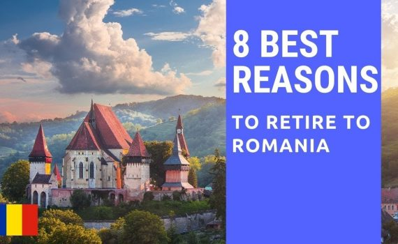 8 Best reasons to retire to Romania!  Living in Romania!