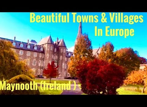 Beautiful Villages & Towns in Europe-Maynooth,Ireland.