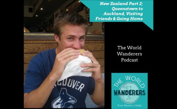New Zealand Part 2; Queenstown to Auckland, Visiting Friends and Going...