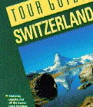 Tour Guide: Switzerland (Guides) - Tour Guide Switzerland Tour Guides 303x350
