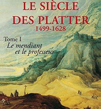 Le siècle des Platter, 1499-1628 (Divers Histoire) (French version) - Le siècle des Platter 1499 1628 Divers Histoire French Edition 325x350