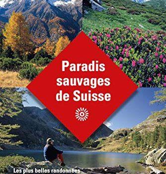 Paradis sauvages de suisse: Les plus belles randonnées dans l'univers ... - Paradis sauvages de suisse Les plus belles randonnees dans lunivers 334x350