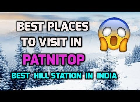 Places to visit in PATNITOP | Best Hill Station in Jammu | Patnitop Tr...