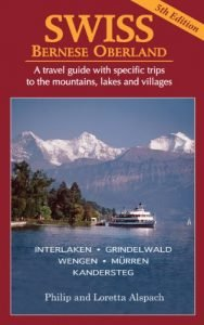 SWISS Bernese Oberland - Newly revised Edition that is 5th Travel Guide wi... - SWISS Bernese Oberland Newly Revised 5th Edition A 188x300