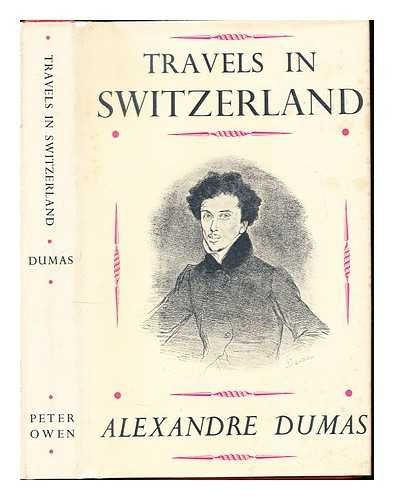 Travels in Switzerland ... Translated by R. W. Plummer and A. Craig stay... - Travels in Switzerland Translated by R W Plummer and A