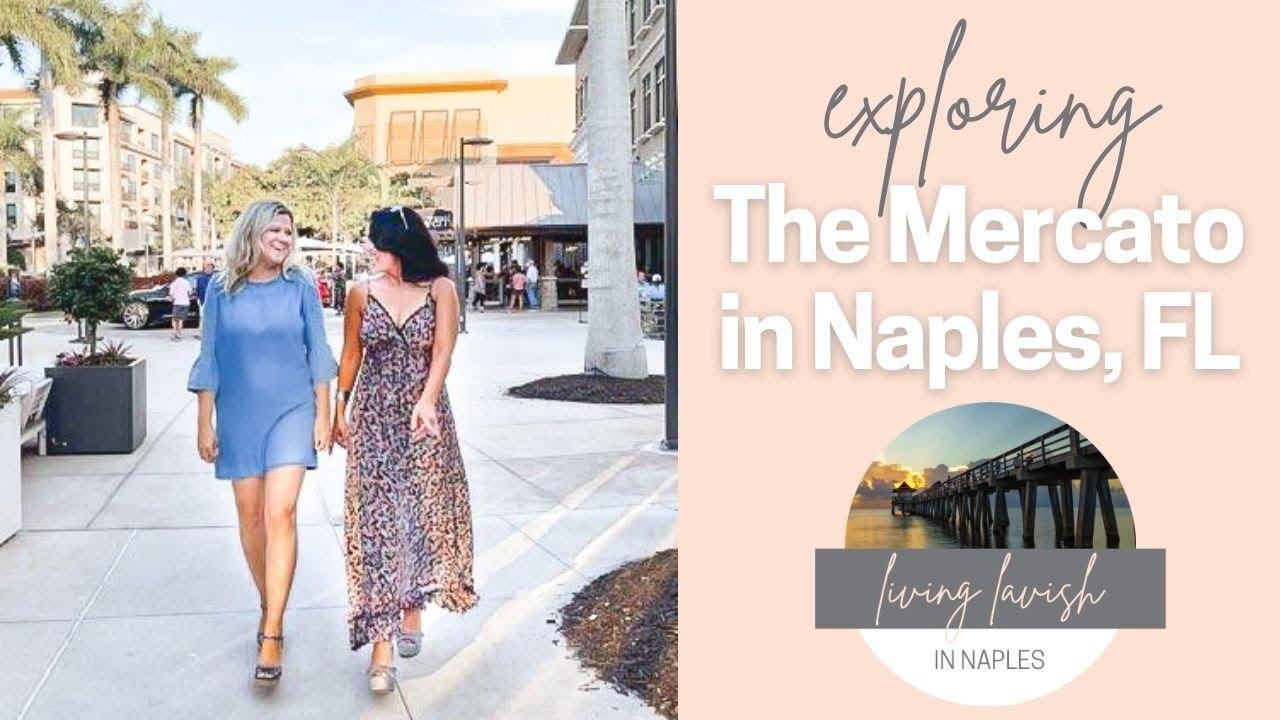 Exploring The Mercato in Naples   Ep # 2   Lavish Living in Naples, FL