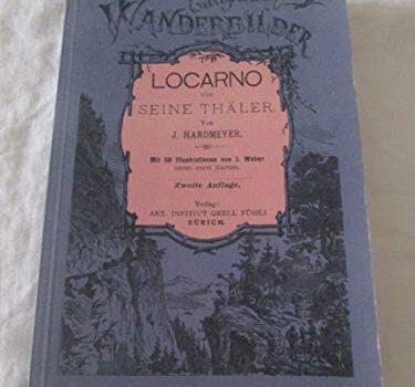 Locarno und seine Thäler (German Version) - Locarno und seine Thäler German Edition 375x350