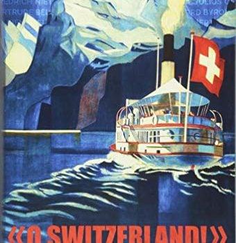O Switzerland!: Reiseberichte Von 57 V. Chr. Bis Heute (German Edition... - O Switzerland Reiseberichte Von 57 V Chr Bis Heute German 340x350